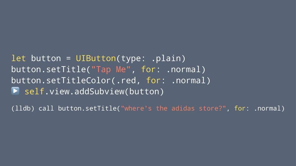 let button = UIButton(type: .plain) button.setT...