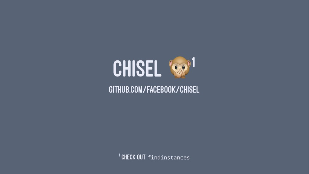 CHISEL 1 GITHUB.COM/FACEBOOK/CHISEL 1 Check out...