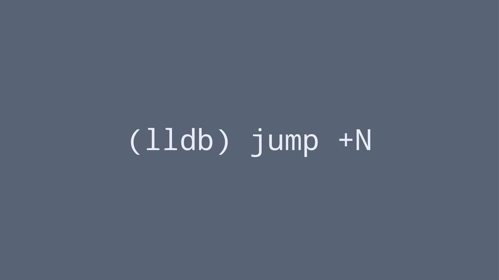 (lldb) jump +N