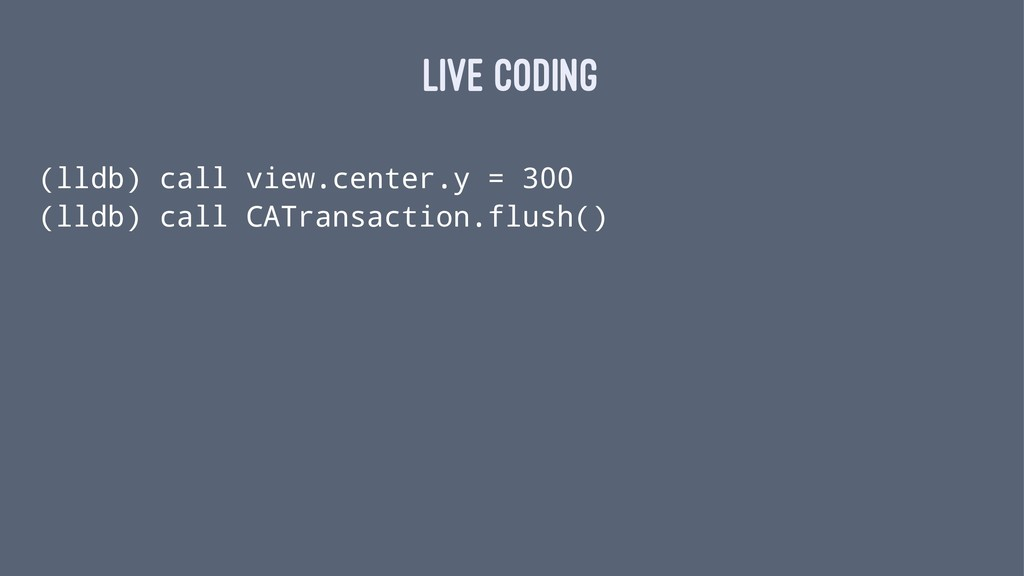 LIVE CODING (lldb) call view.center.y = 300 (ll...