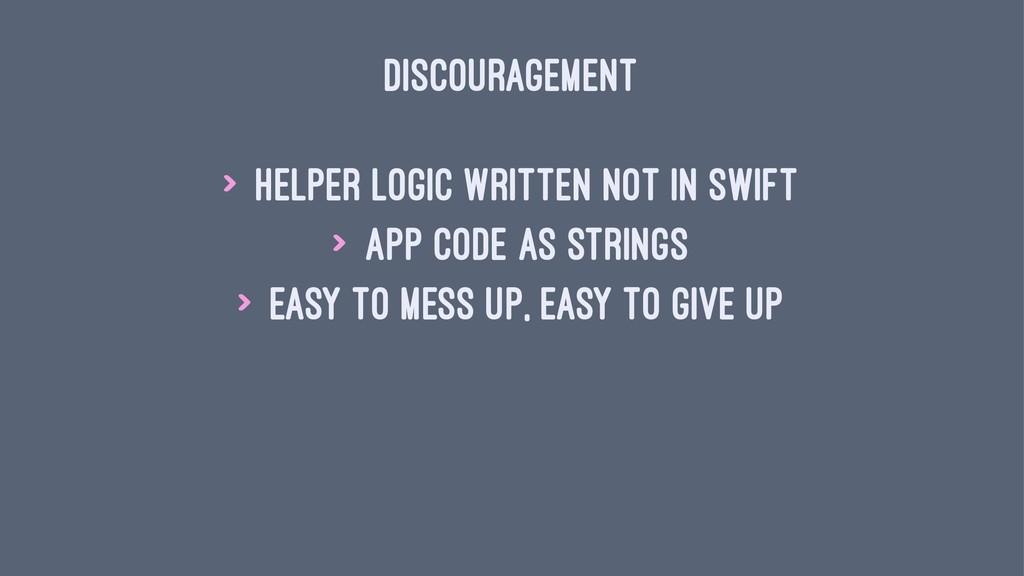 DISCOURAGEMENT > Helper logic written not in Sw...