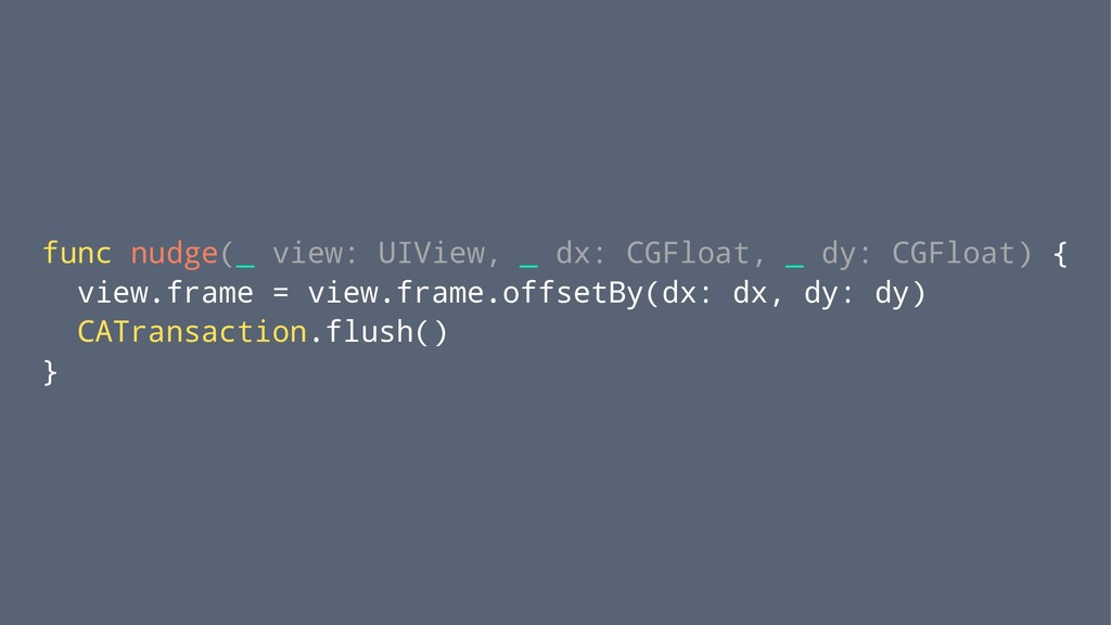 func nudge(_ view: UIView, _ dx: CGFloat, _ dy:...