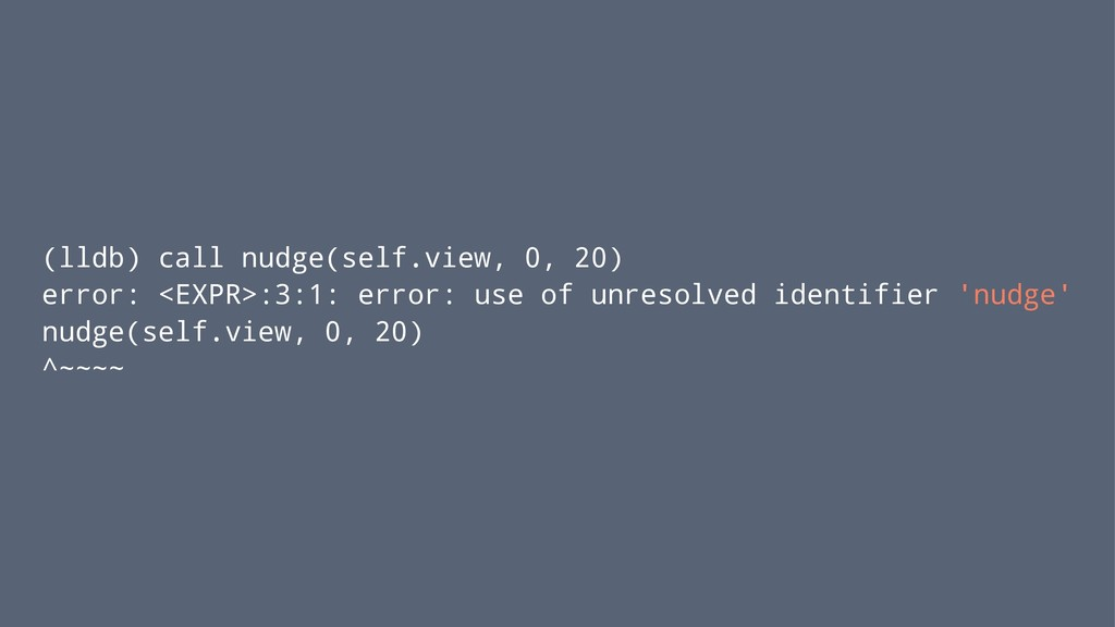 (lldb) call nudge(self.view, 0, 20) error: <EXP...