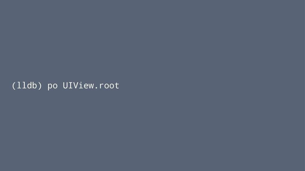 (lldb) po UIView.root