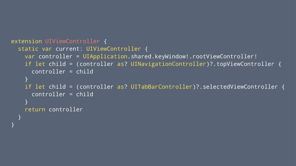 extension UIViewController { static var current...