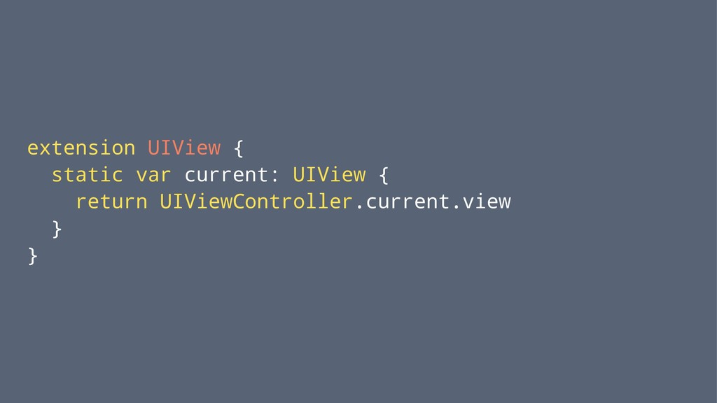 extension UIView { static var current: UIView {...