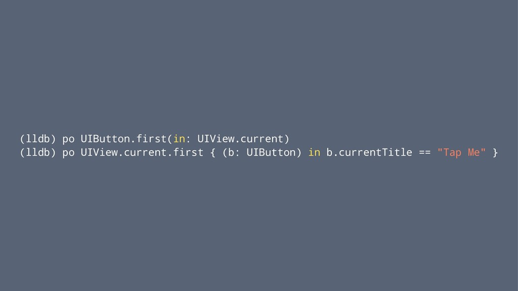 (lldb) po UIButton.first(in: UIView.current) (l...