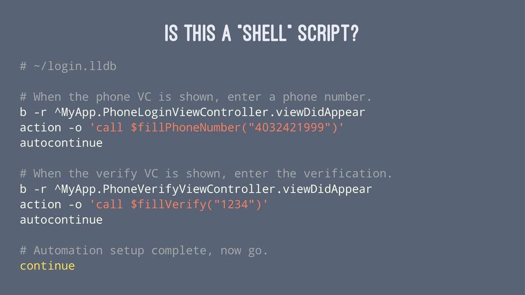 """Is this a """"shell"""" script? # ~/login.lldb # When..."""
