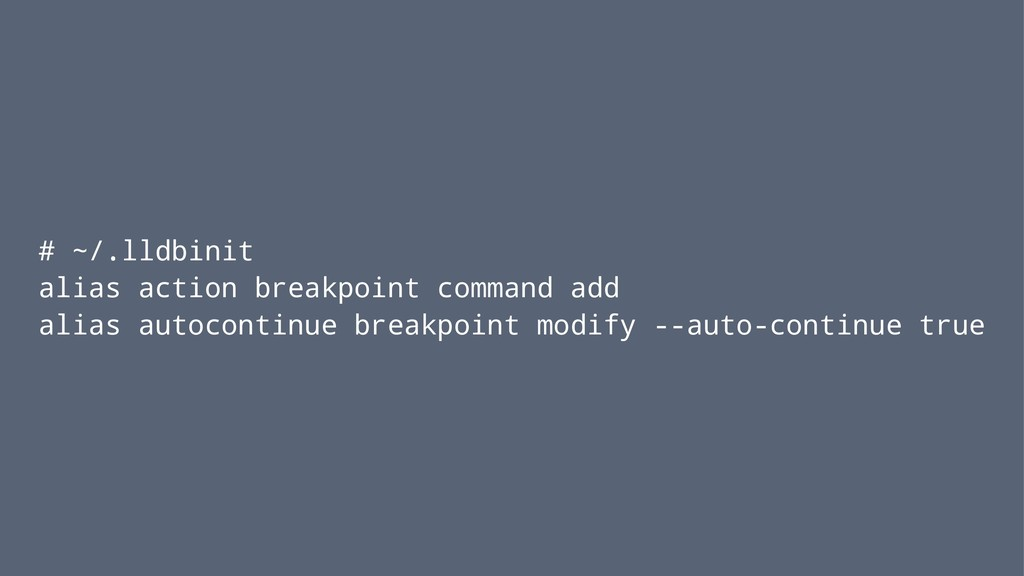 # ~/.lldbinit alias action breakpoint command a...