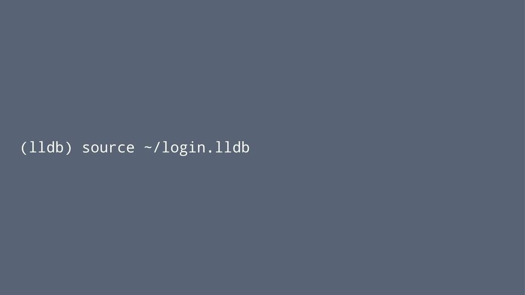 (lldb) source ~/login.lldb