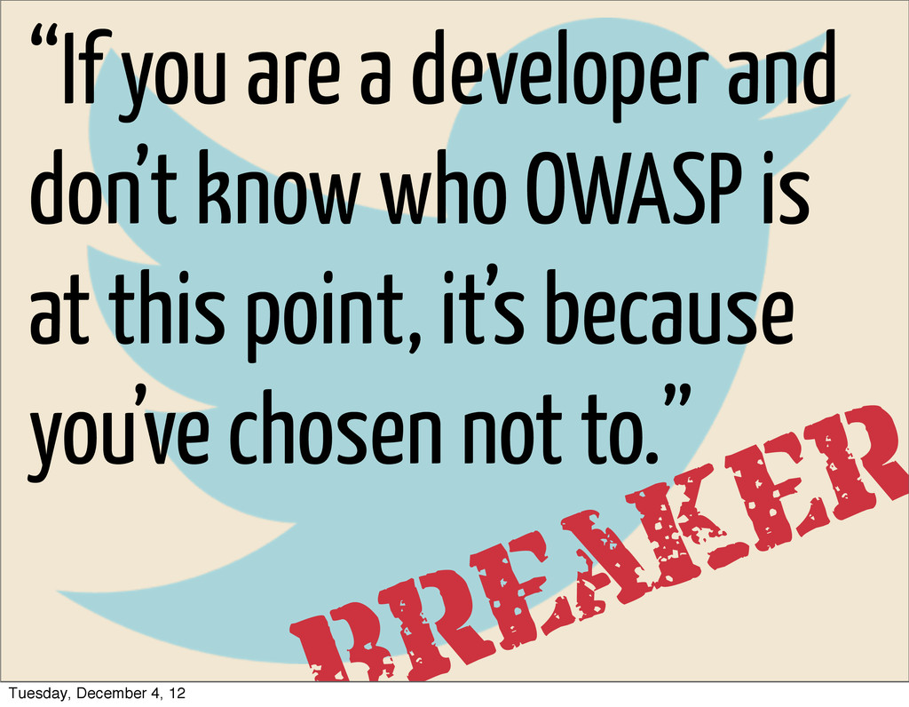 """""""If you are a developer and don't know who OWAS..."""