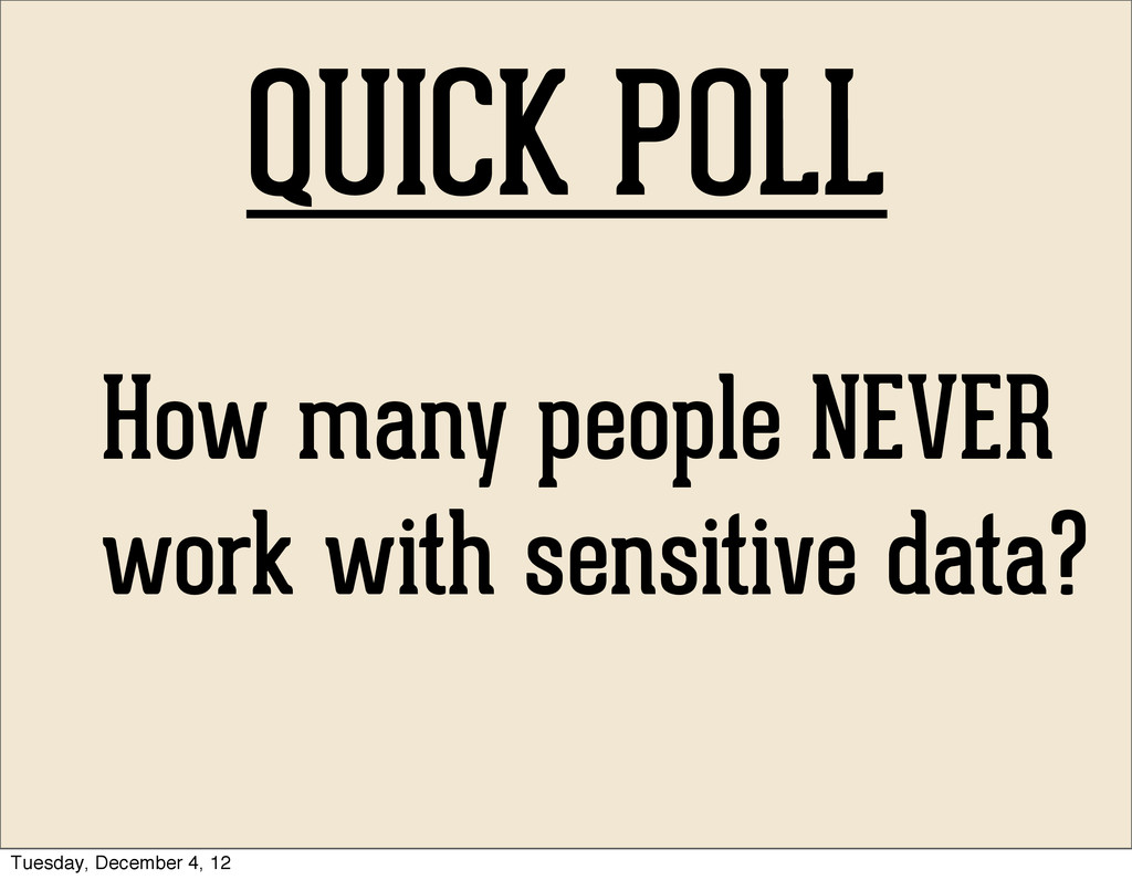 QUICK POLL How many people NEVER work with sens...