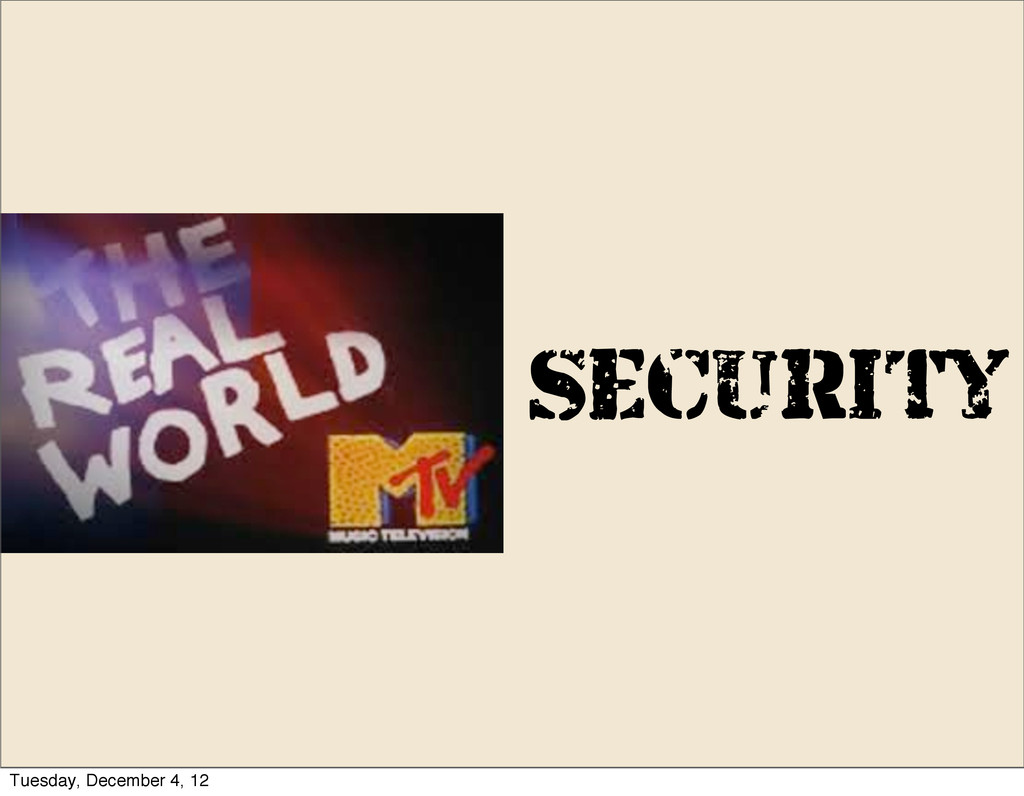 Security Tuesday, December 4, 12
