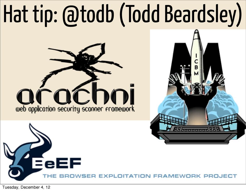Hat tip: @todb (Todd Beardsley) Tuesday, Decemb...