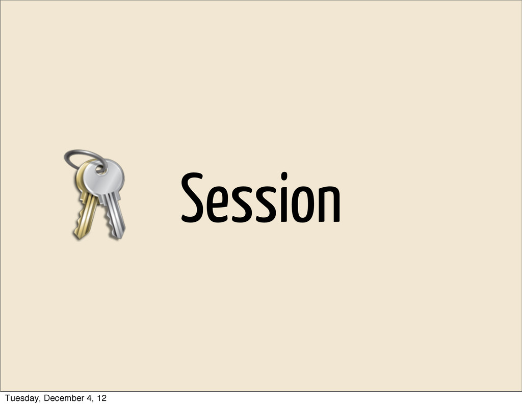 Session Tuesday, December 4, 12