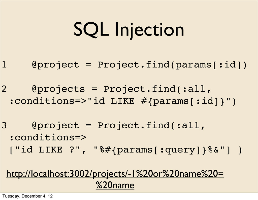 SQL Injection 1 @project = Project.find(params[...