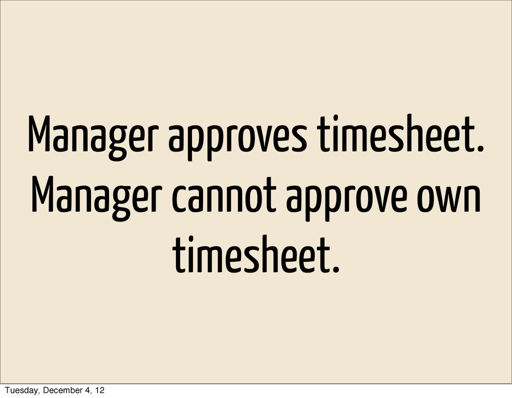 Manager approves timesheet. Manager cannot appr...