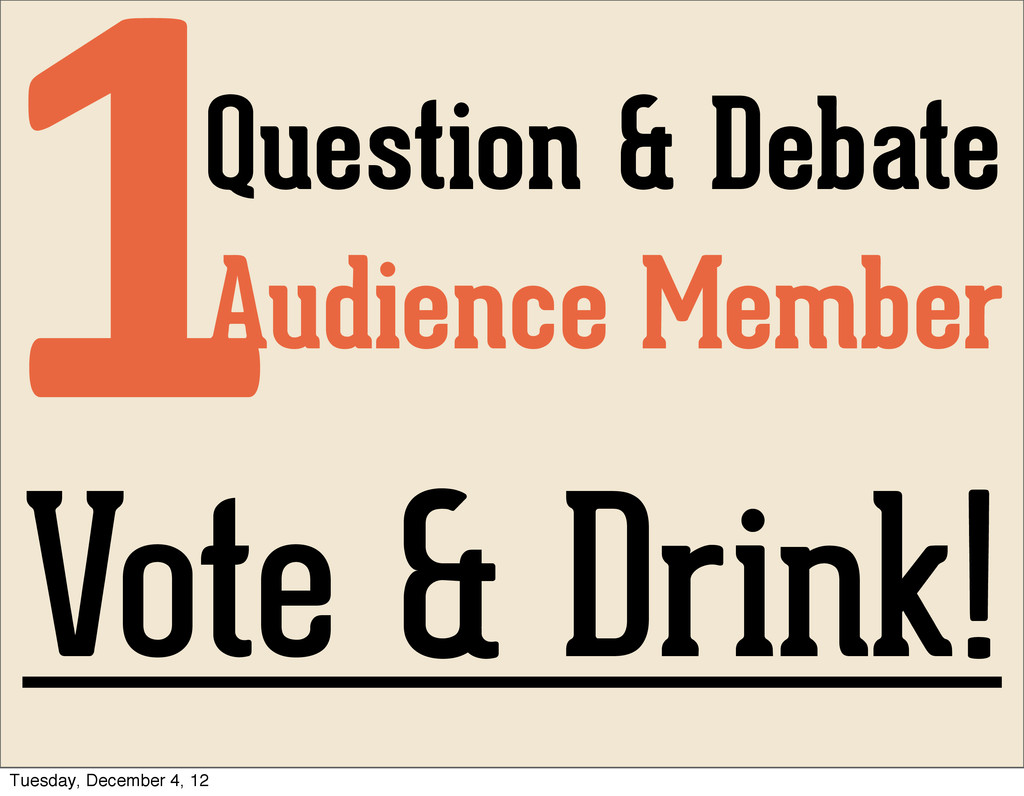 Audience Member 1 Vote & Drink! Question & Deba...