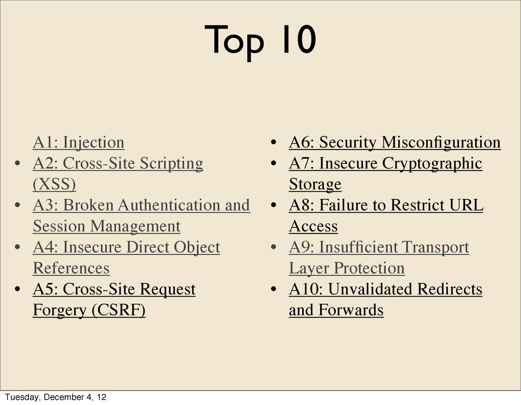 Top 10 A1: Injection • A2: Cross-Site Scripting...