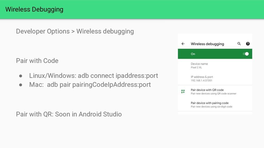 Developer Options > Wireless debugging Pair wit...