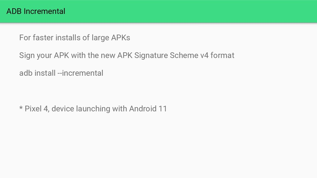 For faster installs of large APKs Sign your APK...