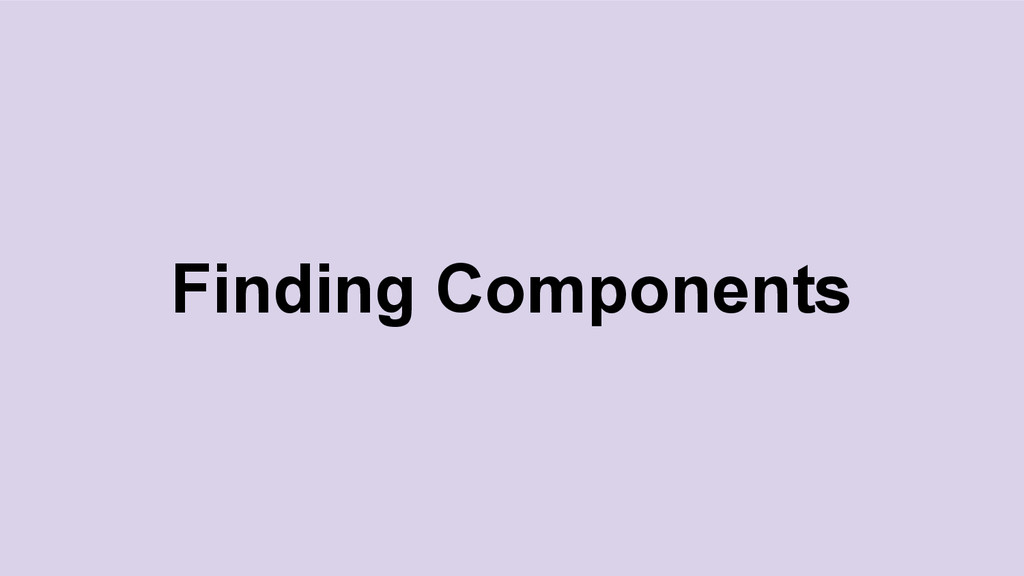 Finding Components