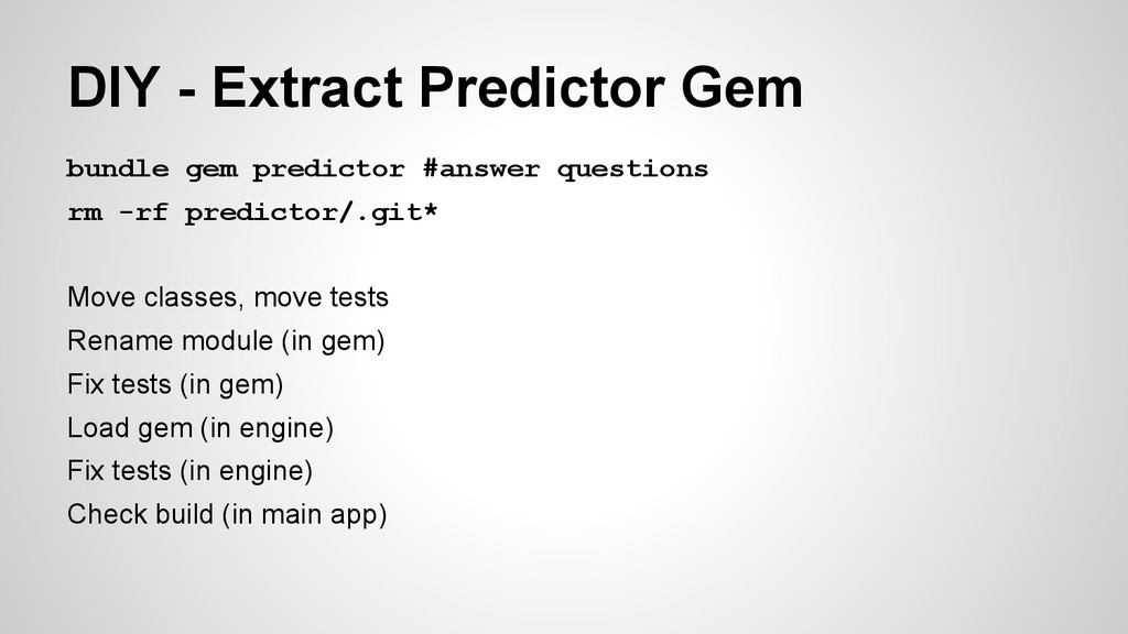 bundle gem predictor #answer questions rm -rf p...