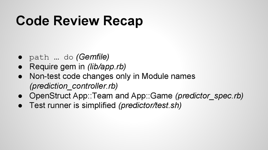 Code Review Recap ● path … do (Gemfile) ● Requi...