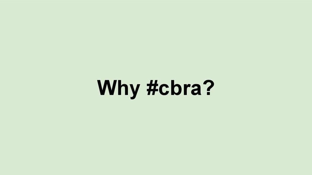 Why #cbra?