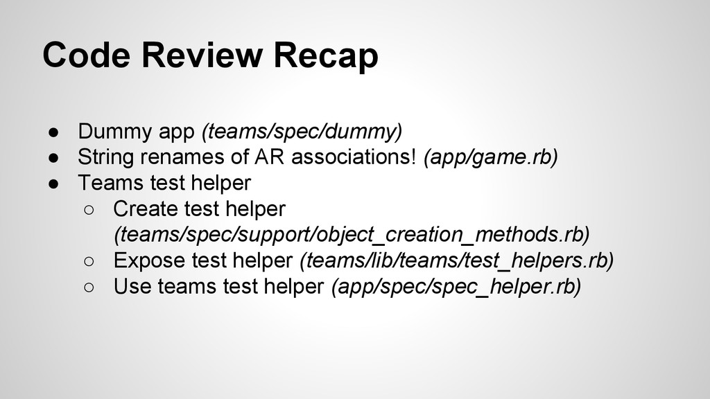 Code Review Recap ● Dummy app (teams/spec/dummy...
