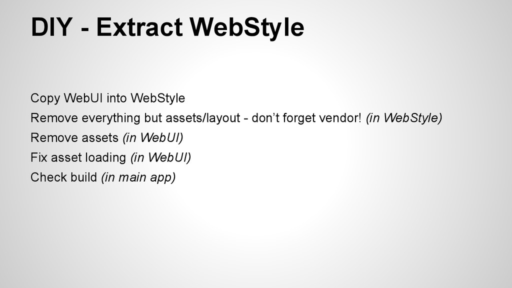 Copy WebUI into WebStyle Remove everything but ...