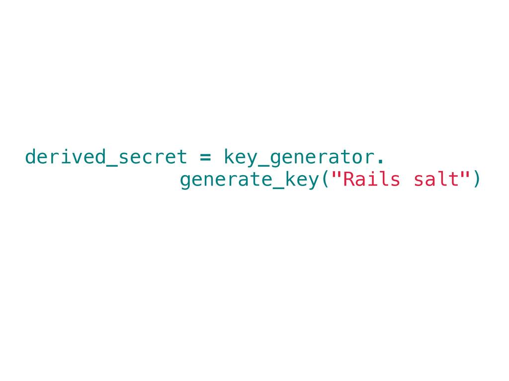 "derived_secret = key_generator. generate_key(""R..."
