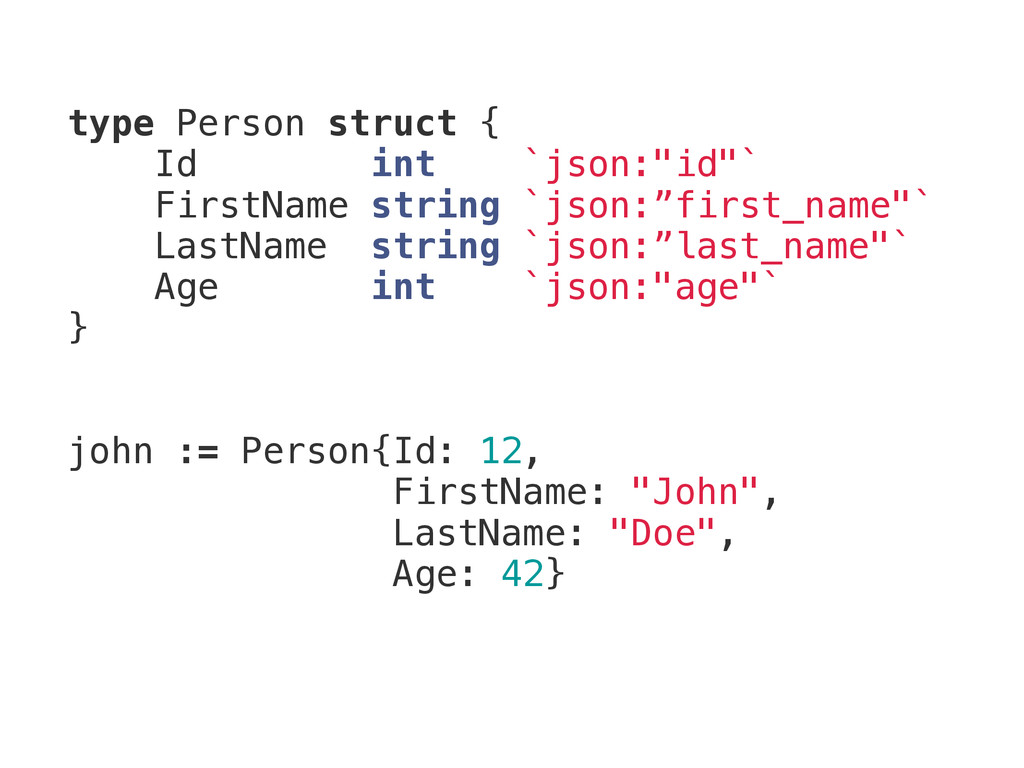 """type Person struct { Id int `json:""""id""""` FirstNa..."""