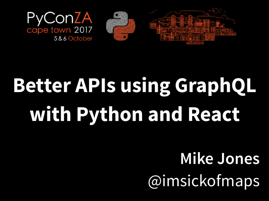 Better APIs using GraphQL with Python and React...