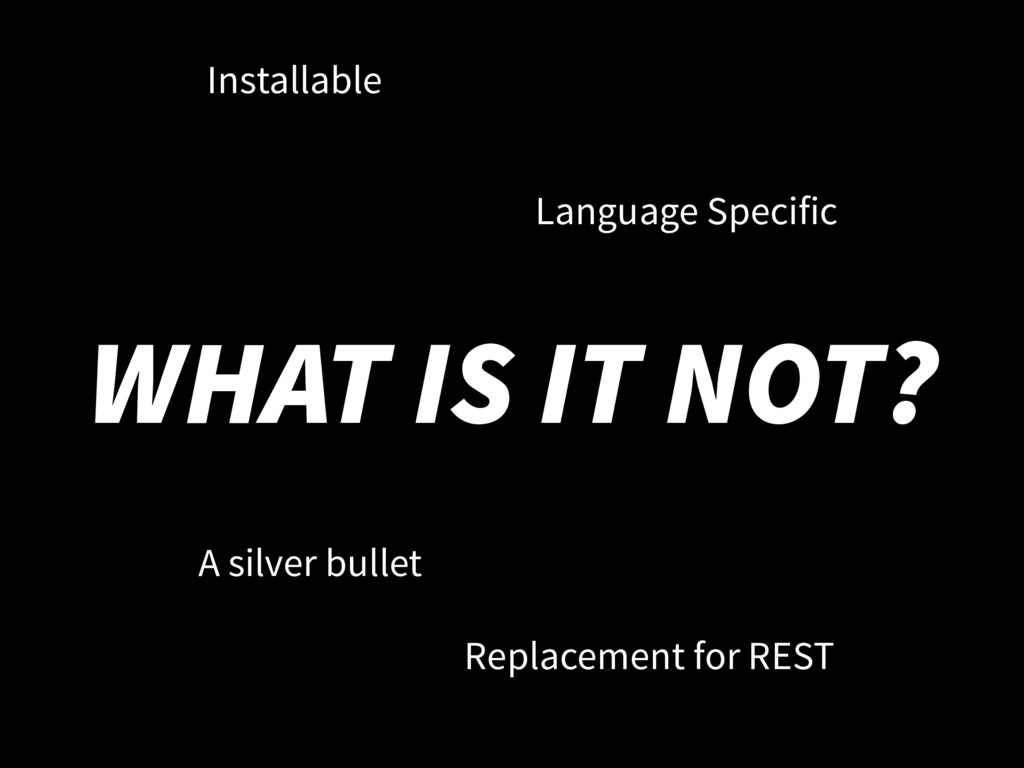 WHAT IS IT NOT? Installable Language Specific A...