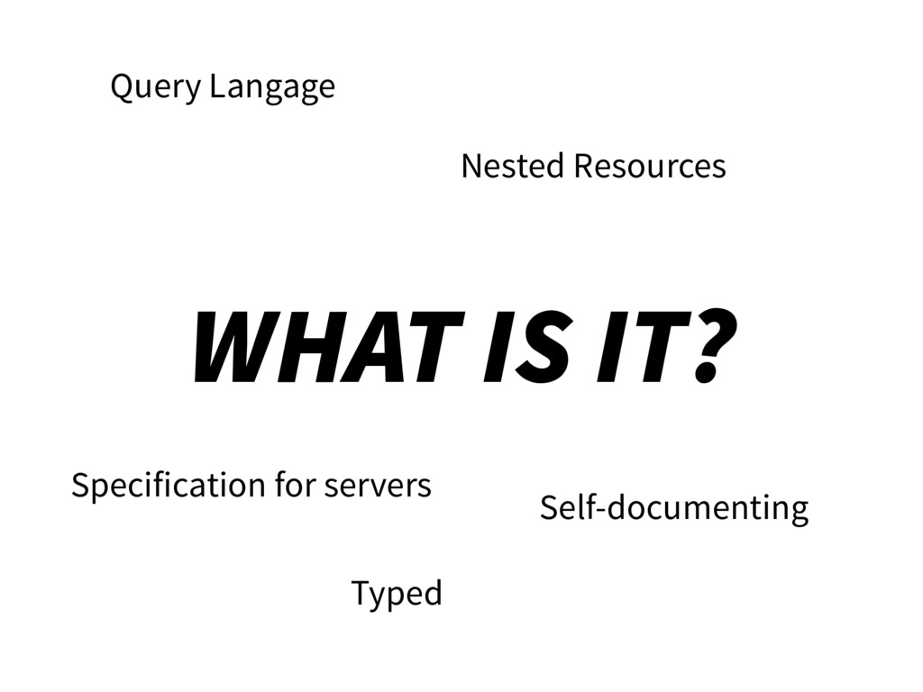 WHAT IS IT? Query Langage Nested Resources Spec...
