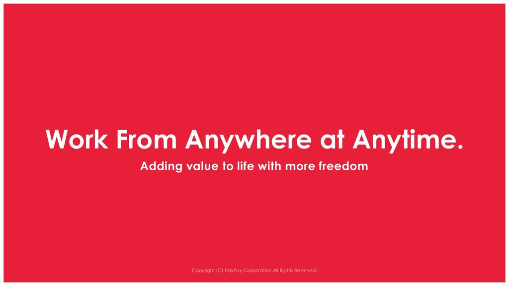 Work From Anywhere at Anytime. Adding value to ...