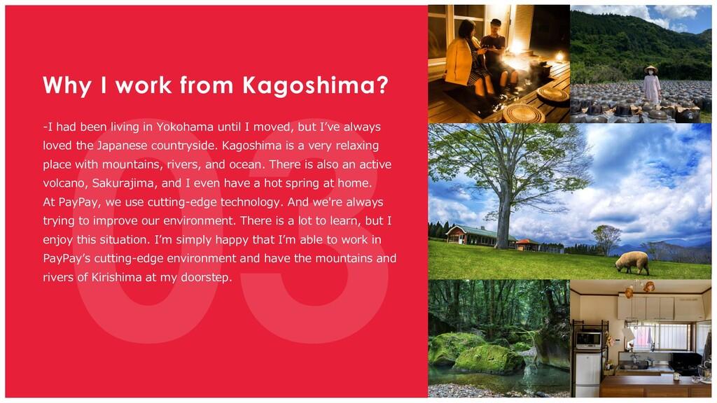 Why I work from Kagoshima? -I had been living i...