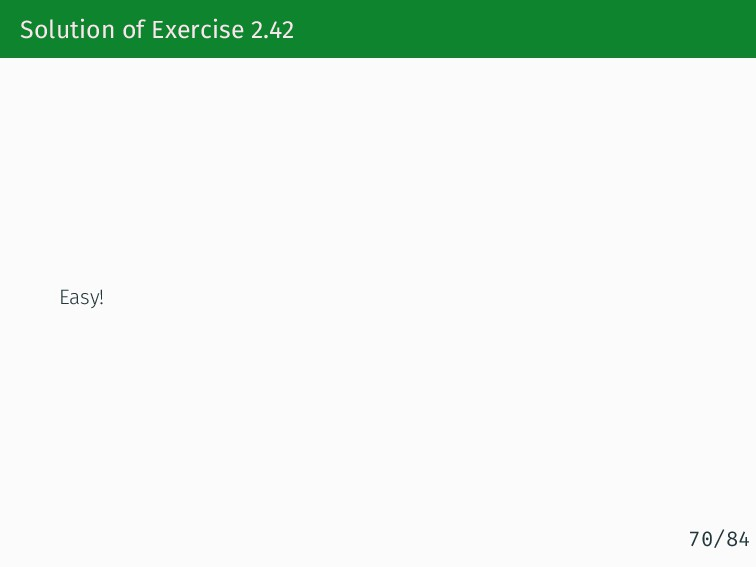 Solution of Exercise 2.42 Easy! 70/84