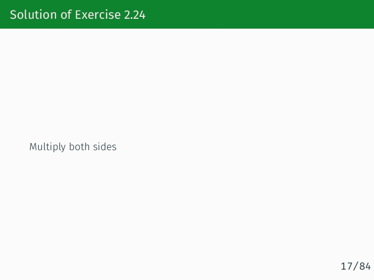 Solution of Exercise 2.24 Multiply both sides 1...