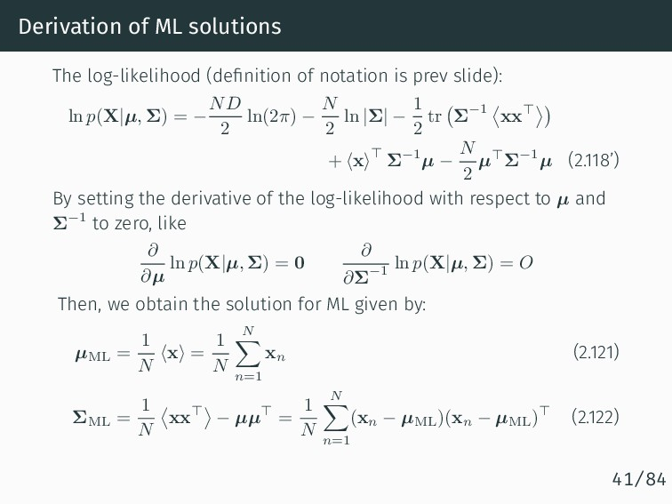 Derivation of ML solutions The log-likelihood (...