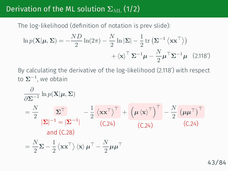 Derivation of the ML solution ΣML (1/2) The log...