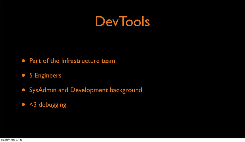 DevTools • Part of the Infrastructure team • 5 ...