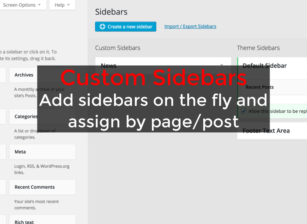 Custom Sidebars Custom Sidebars Add sidebars on...