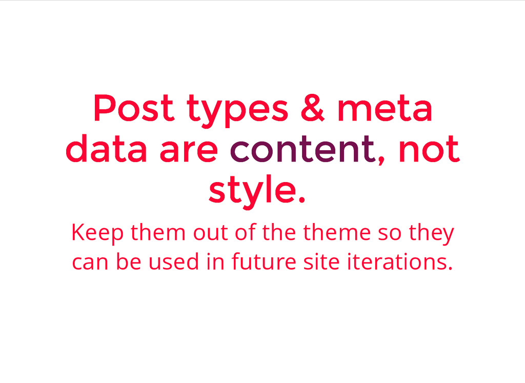 Post types & meta Post types & meta data are da...