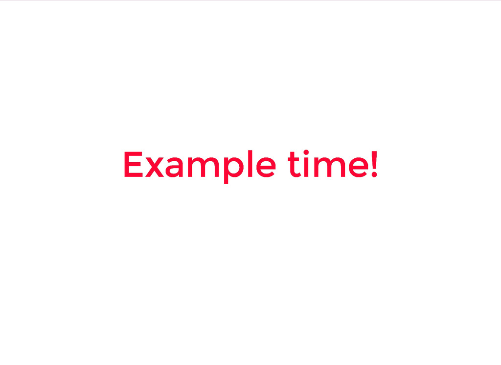 Example time! Example time!