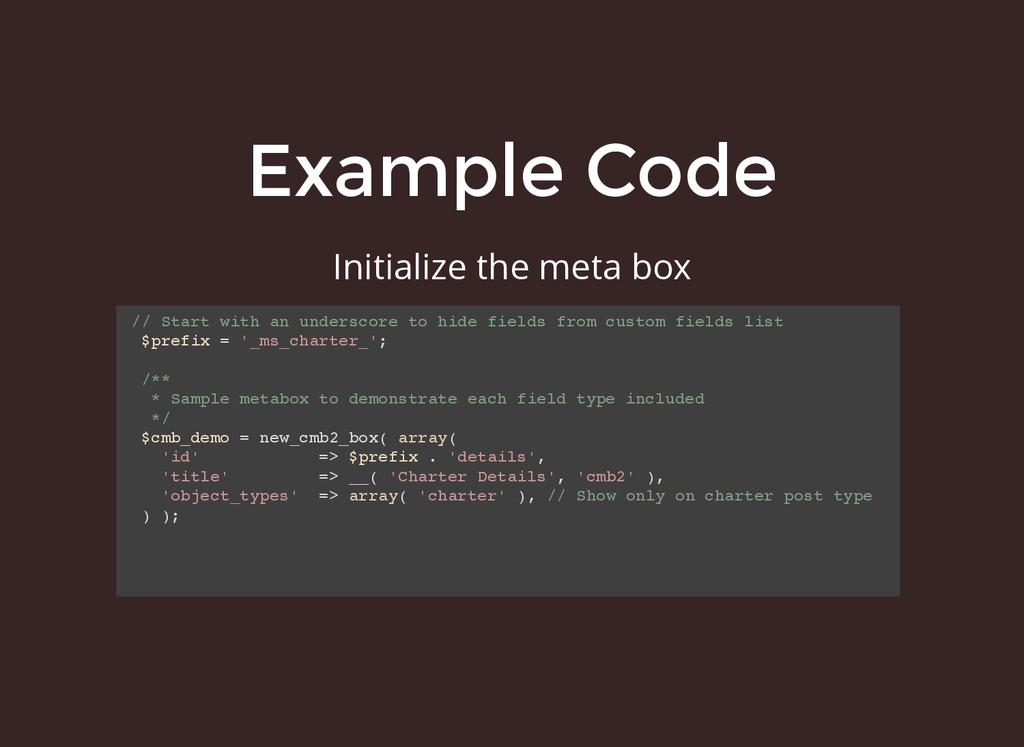 Example Code Example Code Initialize the meta b...
