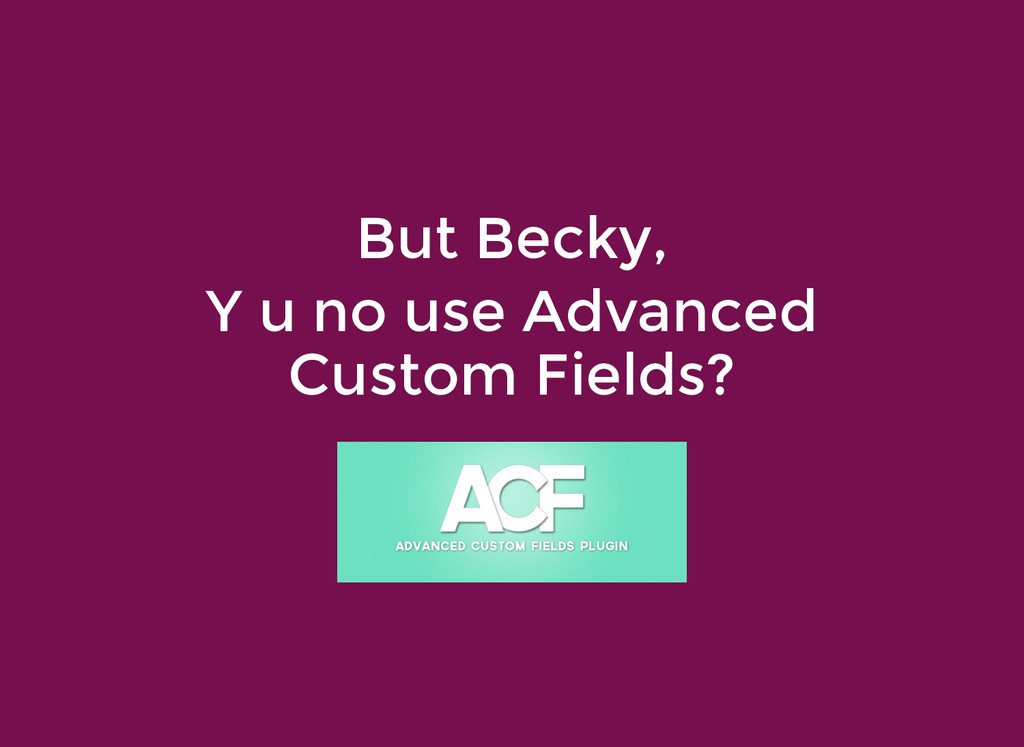 But Becky, But Becky, Y u no use Advanced Y u n...