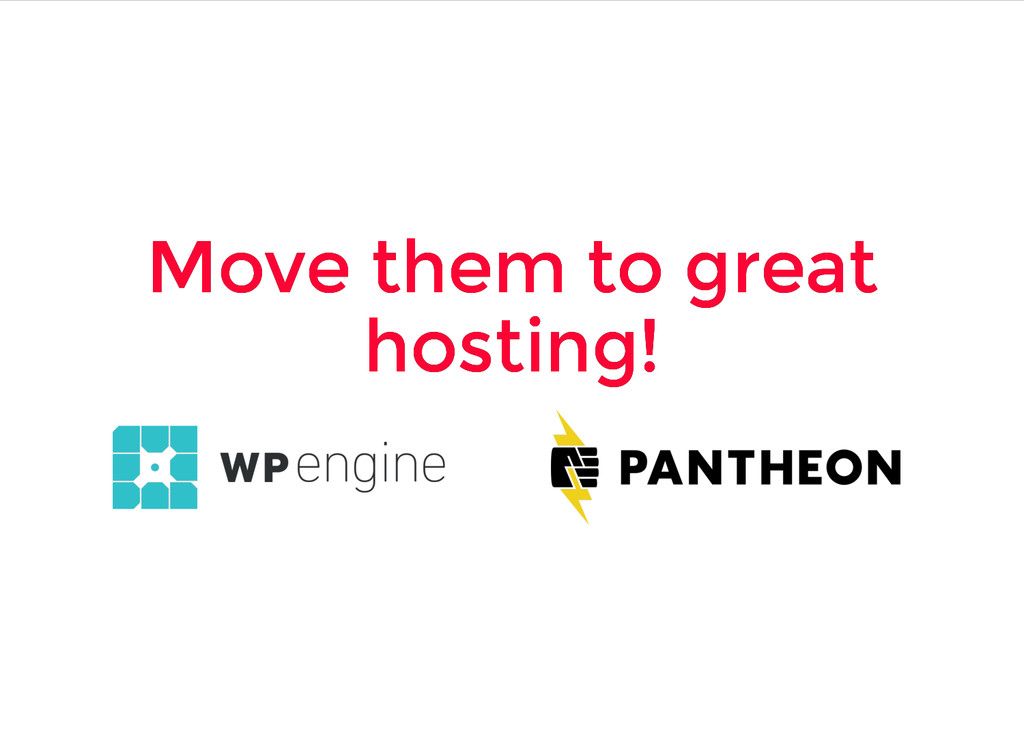 Move them to great Move them to great hosting! ...